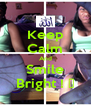 Keep Calm And Smile Bright ! ♡ - Personalised Poster A4 size