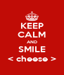 KEEP CALM AND SMILE < cheese > - Personalised Poster A4 size