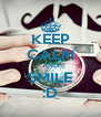 KEEP CALM AND SMILE :D - Personalised Poster A4 size