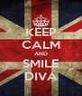 KEEP CALM AND SMILE DIVA - Personalised Poster A4 size
