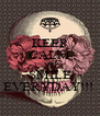 KEEP CALM AND SMILE EVERYDAY!!!  - Personalised Poster A4 size