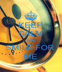 KEEP CALM AND SMILE FOR  ME - Personalised Poster A4 size