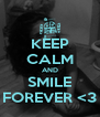 KEEP CALM AND SMILE FOREVER <3 - Personalised Poster A4 size