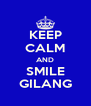 KEEP CALM AND SMILE GILANG - Personalised Poster A4 size