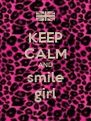 KEEP CALM AND smile girl - Personalised Poster A4 size