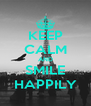 KEEP CALM AND SMILE HAPPILY - Personalised Poster A4 size