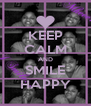 KEEP CALM AND SMILE HAPPY - Personalised Poster A4 size