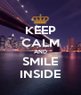KEEP CALM AND SMILE INSIDE - Personalised Poster A4 size