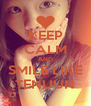 KEEP CALM AND SMILE LIKE TENUUN - Personalised Poster A4 size