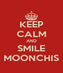 KEEP CALM AND SMILE MOONCHIS - Personalised Poster A4 size