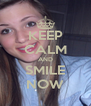 KEEP CALM AND SMILE NOW - Personalised Poster A4 size