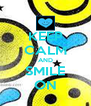 KEEP CALM AND SMILE ON - Personalised Poster A4 size