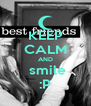 KEEP CALM AND  smile :P - Personalised Poster A4 size