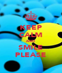 KEEP CALM AND SMILE PLEASE - Personalised Poster A4 size