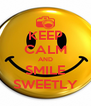 KEEP CALM AND SMILE SWEETLY - Personalised Poster A4 size