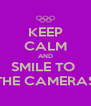 KEEP CALM AND SMILE TO  THE CAMERAS - Personalised Poster A4 size