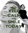 KEEP CALM AND SMILE TODAY - Personalised Poster A4 size