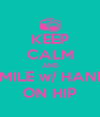 KEEP CALM AND SMILE w/ HAND ON HIP - Personalised Poster A4 size