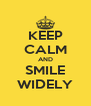 KEEP CALM AND SMILE WIDELY - Personalised Poster A4 size