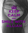 KEEP CALM AND SMILE WITH  ALLIAH - Personalised Poster A4 size