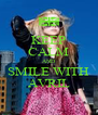 KEEP CALM AND SMILE WITH AVRIL - Personalised Poster A4 size