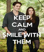 KEEP CALM AND SMILE WITH THEM - Personalised Poster A4 size