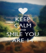 KEEP CALM AND SMILE YOU ARE 14 - Personalised Poster A4 size