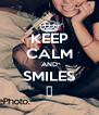 KEEP CALM AND SMILES ♥ - Personalised Poster A4 size