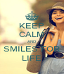 KEEP CALM AND SMILES FOR LIFE - Personalised Poster A4 size