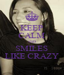 KEEP CALM AND SMILES LIKE CRAZY - Personalised Poster A4 size