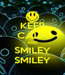 KEEP CALM AND SMILEY SMILEY - Personalised Poster A4 size