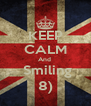 KEEP CALM And   Smiling 8) - Personalised Poster A4 size