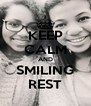KEEP CALM AND SMILING REST - Personalised Poster A4 size