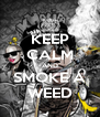 KEEP CALM AND SMOKE A WEED - Personalised Poster A4 size
