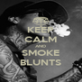 KEEP CALM AND SMOKE BLUNTS - Personalised Poster A4 size