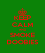 KEEP CALM AND SMOKE DOOBIES - Personalised Poster A4 size