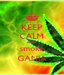 KEEP CALM AND smoke GANJA - Personalised Poster A4 size