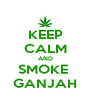 KEEP CALM AND SMOKE  GANJAH - Personalised Poster A4 size