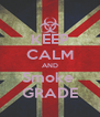 KEEP CALM AND Smoke  GRADE - Personalised Poster A4 size