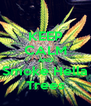 KEEP CALM AND Smoke Hella Trees - Personalised Poster A4 size
