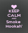 KEEP CALM AND Smoke  Hookah' - Personalised Poster A4 size