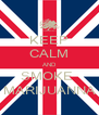 KEEP CALM AND SMOKE  MARIJUANNA - Personalised Poster A4 size