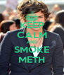 KEEP CALM AND SMOKE METH - Personalised Poster A4 size