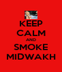 KEEP CALM AND SMOKE MIDWAKH - Personalised Poster A4 size