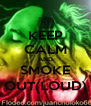 KEEP CALM AND SMOKE OUT(LOUD) - Personalised Poster A4 size