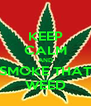 KEEP CALM AND SMOKE THAT WEED - Personalised Poster A4 size