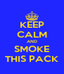 KEEP CALM AND SMOKE THIS PACK - Personalised Poster A4 size