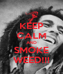 KEEP CALM AND SMOKE WEED!!! - Personalised Poster A4 size