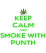 KEEP CALM AND SMOKE WITH PUNTH - Personalised Poster A4 size