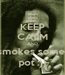 KEEP CALM AND smokes some  pot :)) - Personalised Poster A4 size